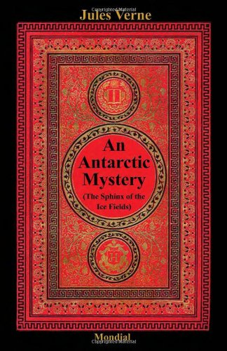 An Antarctic Mystery (The Sphinx of the Ice Fields) - Jules Verne