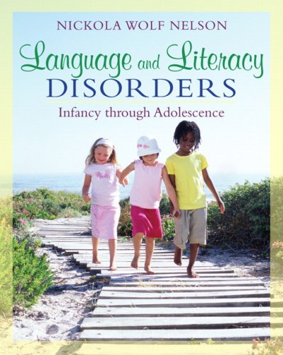 Language and Literacy Disorders: Infancy through Adolescence - Nickola W. Nelson