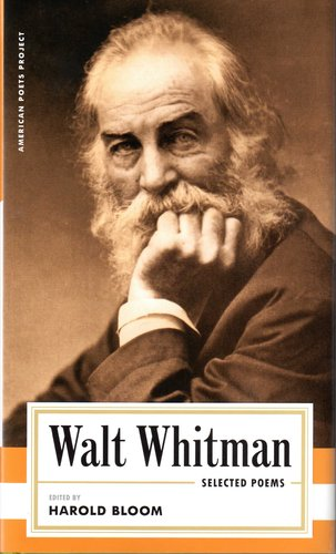 Walt Whitman: Selected Poems (American Poets Project) - Walt Whitman