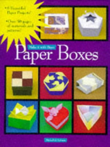 Paper Boxes (Make It With Paper) - Michael G. LaFosse