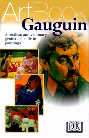 Gauguin: A Restless and Visionary Genius--His Life in Paintings - DK Publishing