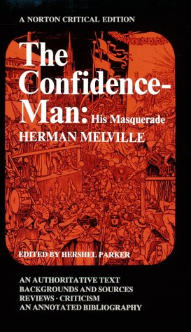 The Confidence-Man: His Masquerade: An Authoritative Text, Backgrounds and Sources, Reviews, Criticism (And) an Annotated Bibliography (Nort - Herman Melville