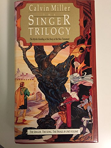 The Singer Trilogy: The Mythic Retelling of the Story of the New Testament - Calvin Miller