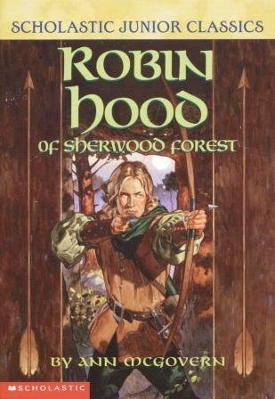 Robin Hood of Sherwood Forest (Scholastic Junior Classics) - Ann McGovern