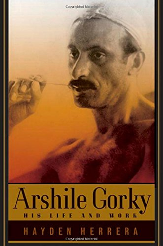 Arshile Gorky: His Life and Work - Hayden Herrera