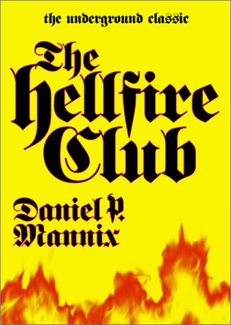 The Hell Fire Club (The Underground Classic) - Daniel P. Mannix