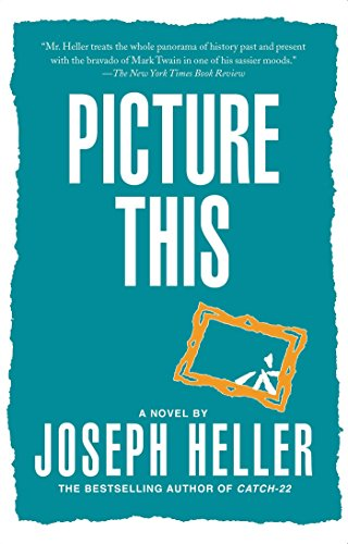 Picture This : A Novel - Joseph Heller