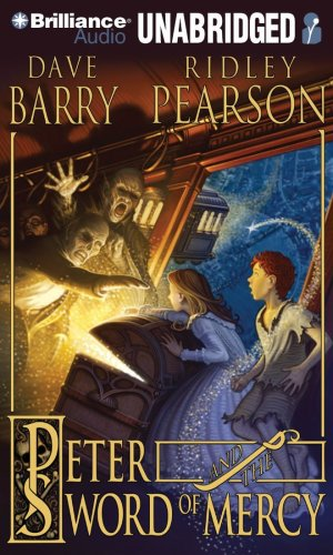 Peter and the Sword of Mercy (Starcatchers Series) - Dave Barry; Ridley Pearson