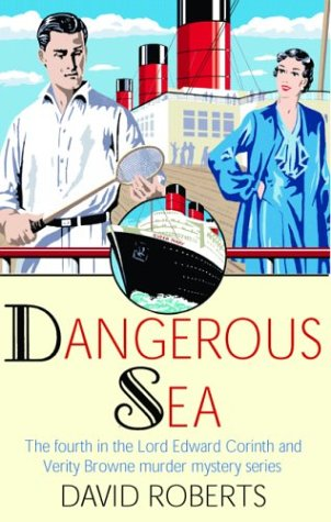 Dangerous Sea: The Fourth in the Lord Edward Corinth and Verity Browne Murder Mystery Series - David Roberts