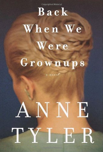 Back When We Were Grownups: A Novel - Tyler, Anne