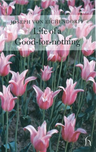 Life of a Good-for-Nothing (Hesperus Classics) - Joseph Von Eichendorff