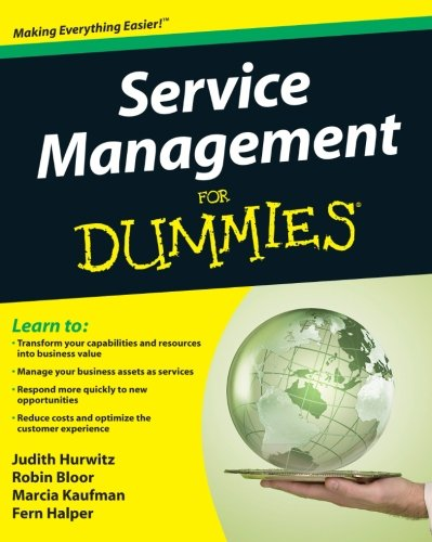 Service Management For Dummies - Judith Hurwitz; Robin Bloor; Marcia Kaufman; Fern Halper
