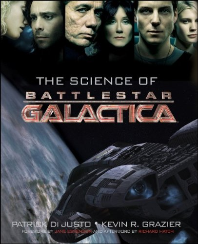 The Science of Battlestar Galactica - Patrick Di Justo; Kevin Grazier
