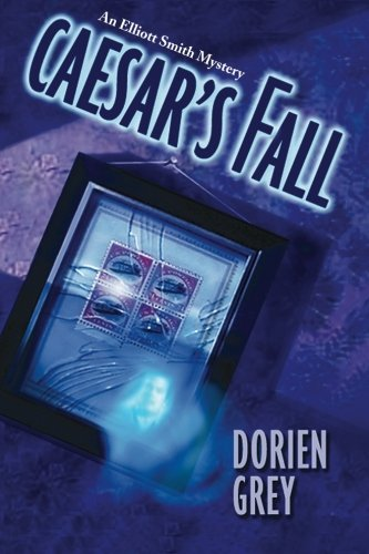 Caesar's Fall (Elliott Smith Mystery, No. 3) - Dorien Grey