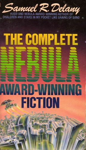 The Complete Nebula Award-Winning Fiction of Samuel R. Delany - Samuel R. Delaney