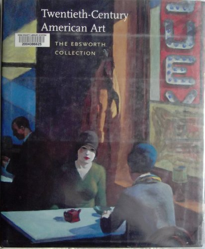 The Ebsworth Collection: Twentieth-Century American Art (National Gallery of Art Publications) - Bruce Robertson