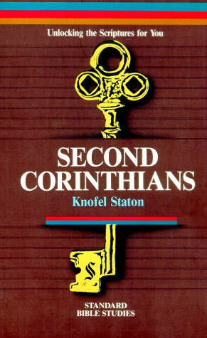 Unlocking the Scriptures for You: Second Corinthians (Standard Bible Studies Series) - Knofel Staton