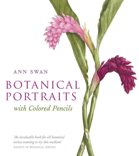 Botanical Portraits with Colored Pencils - Ann Swan