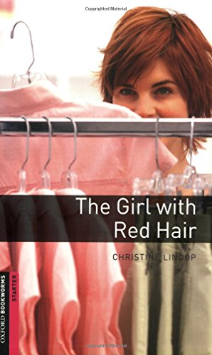 Oxford Bookworms Library: The Girl with Red Hair: Starter: 250-Word Vocabulary (Oxford Bookworms Library: Starter) - Christine Lindop