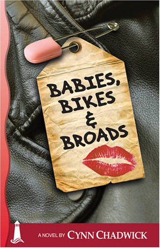 Babies, Bikes and Broads: The third book in the Cat Rising series - Cynn Chadwick