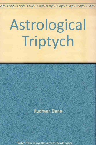 An Astrological Triptych - Dane Rudhyar