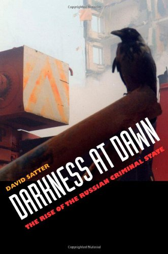 Darkness at Dawn: The Rise of the Russian Criminal State - David Satter