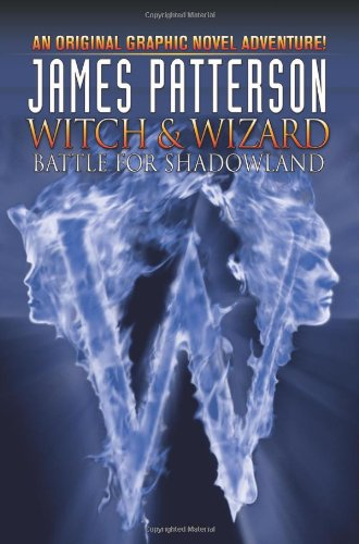 James Patterson's Witch & Wizard Volume 1: Battle for Shadowland - James Patterson, Dara Naraghi, Victor Santos