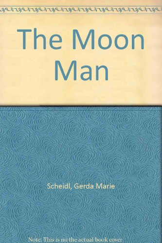 The Moon Man - Gerda Marie Scheidl