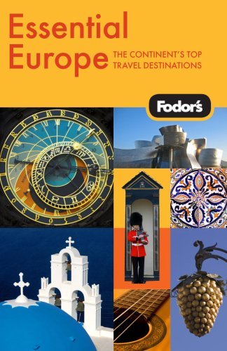 Fodor's Essential Europe, 1st Edition: The Best of 16 Exceptional Countries (Travel Guide) - Fodor's