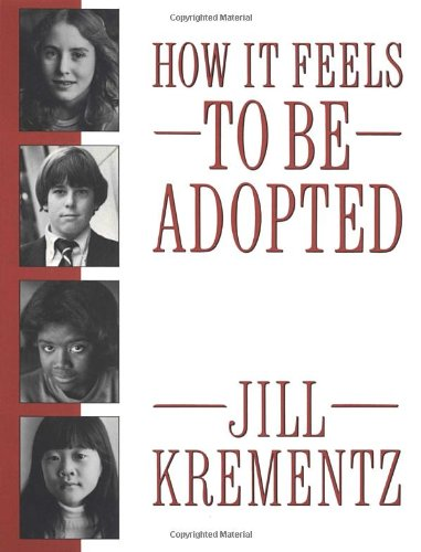 How It Feels to Be Adopted - Jill Krementz