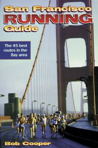 San Francisco Running Guide (City Running Guide Series) - Bob Cooper