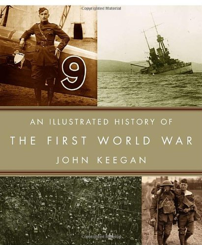 An Illustrated History of the First World War - Keegan, John