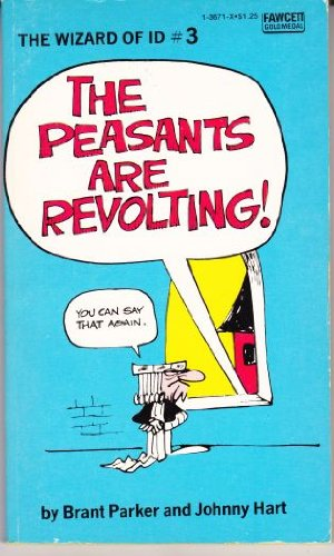 PEASANTS ARE REVOLT - Johnny Hart; Brant Parker