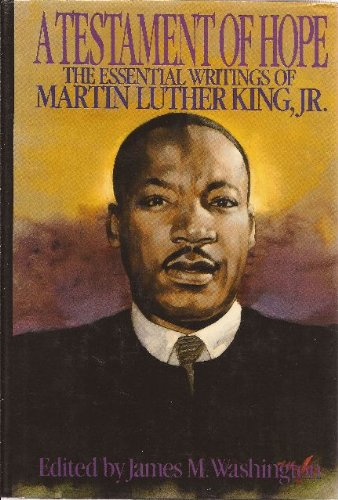 A Testament of Hope: The Essential Writings of Martin Luther King Jr. - Martin Luther, Jr. King