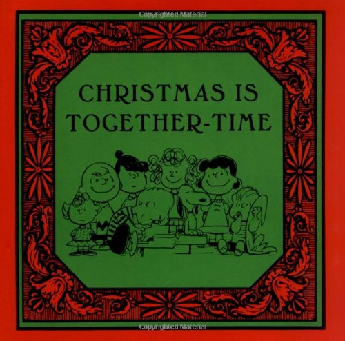 Christmas Is Together-Time (Peanuts) - Charles M. Schulz