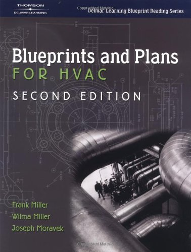 Blueprints and Plans for HVAC (Delmar Learning Blueprint Reading) - Joseph Moravek; Frank Miller; Wilma Miller