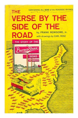 The Verse by the Side of the Road: The Story of the Burma-Shave Signs and Jingles - Frank Rowsome Jr.