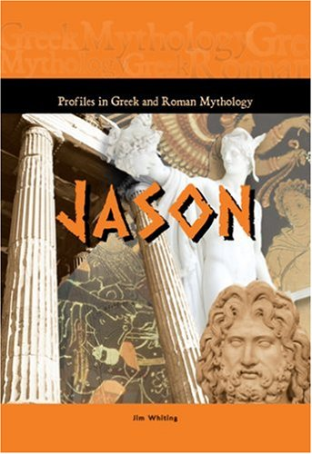 Jason (Profiles in Greek  &  Roman Mythology) (Profiles in Greek and Roman Mythology) - Jim Whiting
