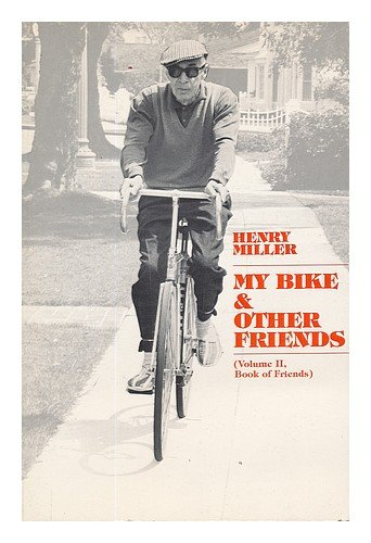 My Bike  &  Other Friends - Henry Miller