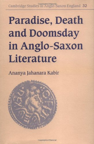 Paradise, Death and Doomsday in Anglo-Saxon Literature (Cambridge Studies in Anglo-Saxon England) - Ananya Jahanara Kabir