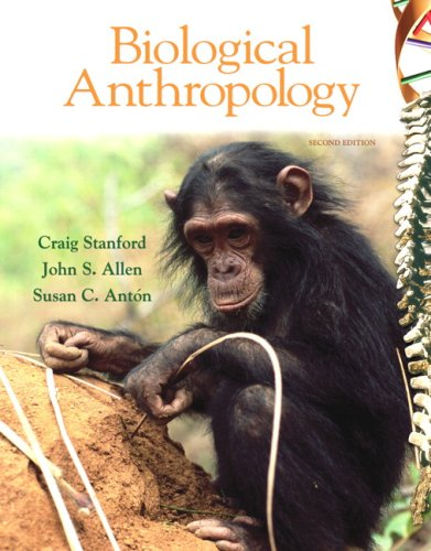 Biological Anthropology (2nd Edition) - Craig Stanford; John S. Allen; Susan C. Anton
