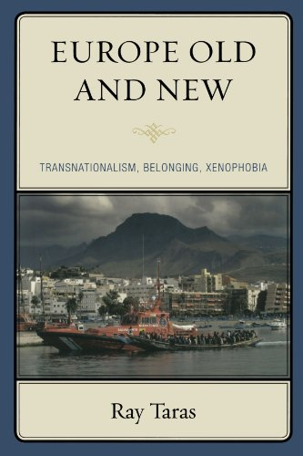 Europe Old and New: Transnationalism, Belonging, Xenophobia - Ray Taras