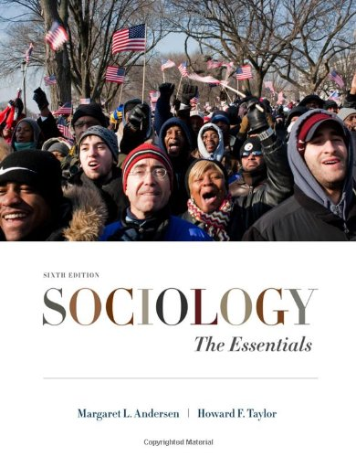 Sociology: The Essentials - Margaret L. Andersen, Howard F. Taylor