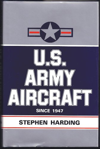 U S Army Aircraft Since 1947 - Stephen Harding
