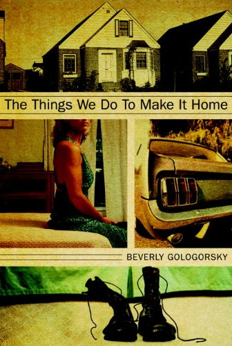 The Things We Do to Make It Home - Beverly Gologorsky