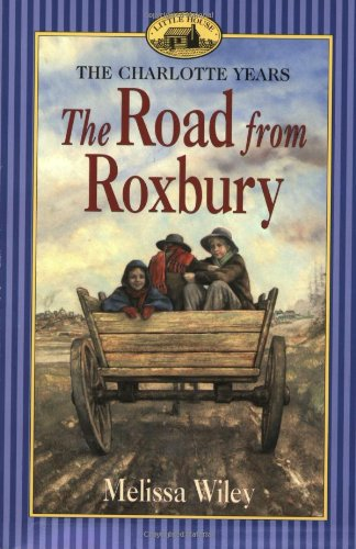 The Road from Roxbury (Little House) - Melissa Wiley