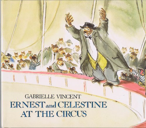 Ernest and Celestine at the Circus - Gabrielle Vincent