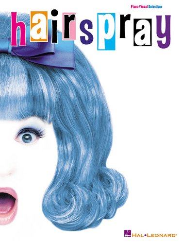 Hairspray: Piano/Vocal Selections - Marc Shaiman; Scott Wittman