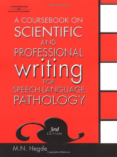 A Coursebook on Scientific and Professional Writing for Speech-Language Pathology - M.N. Hegde