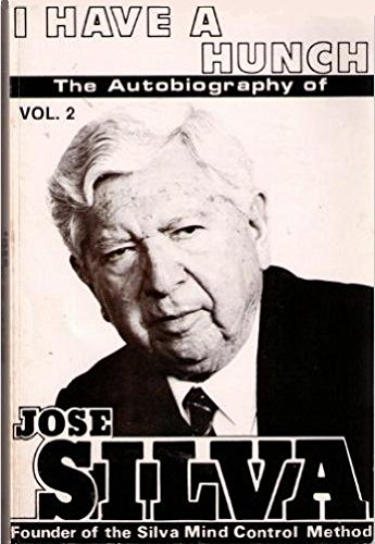 I Have a Hunch: The Autobiography of Jose Silva, Vol. 2 - Jose Silva
